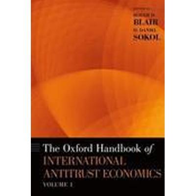The Oxford Handbook of International Antitrust Economics, Volume 1 (Inbunden, 2015)
