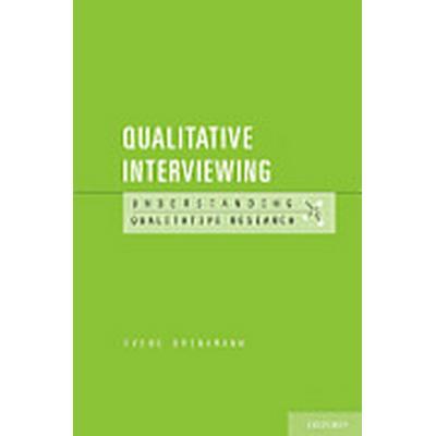 Qualitative Interviewing (Häftad, 2013)