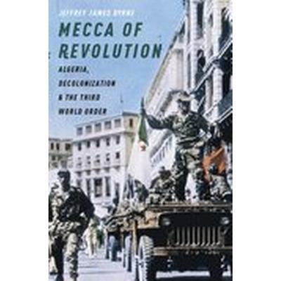 Mecca of Revolution (Inbunden, 2016)