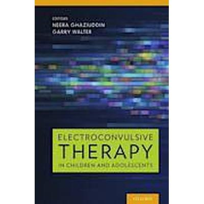 Electroconvulsive Therapy in Children and Adolescents (Inbunden, 2013)