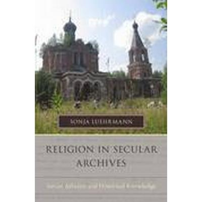 Religion in Secular Archives (Inbunden, 2015)