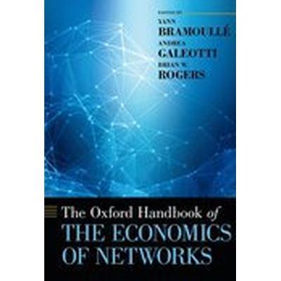The Oxford Handbook of the Economics of Networks (Inbunden, 2016)