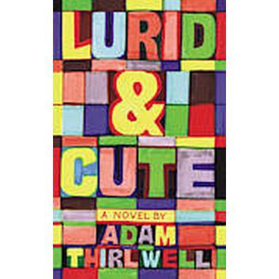 Lurid &; Cute (Inbunden, 2015)