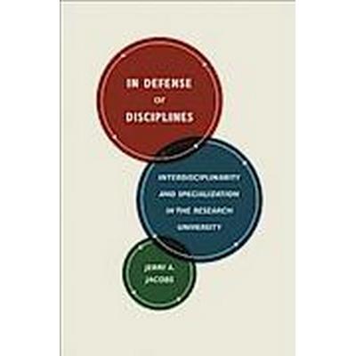 In Defense of Disciplines (Häftad, 2014)