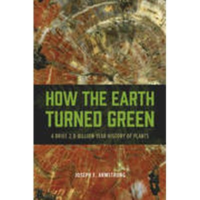 How the Earth Turned Green (Häftad, 2014)