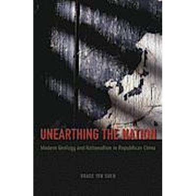Unearthing the Nation (Inbunden, 2014)
