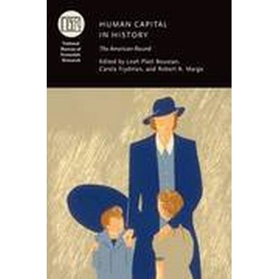 Human Capital in History (Inbunden, 2014)