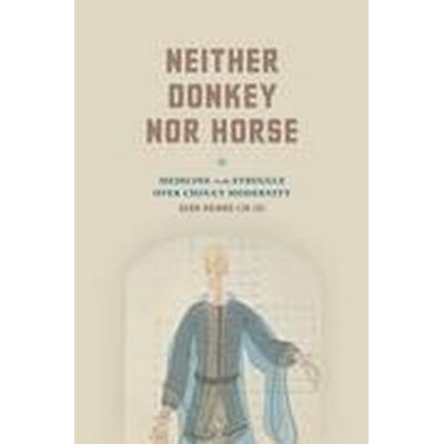 Neither Donkey nor Horse (Inbunden, 2014)