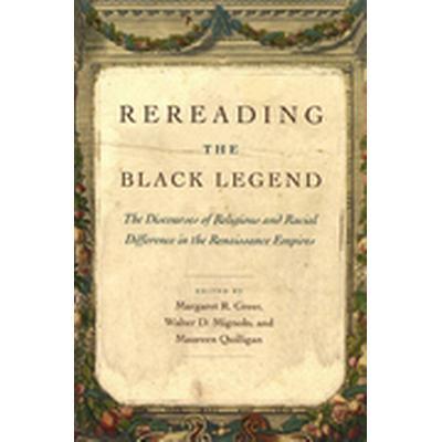 Rereading the Black Legend (Häftad, 2008)