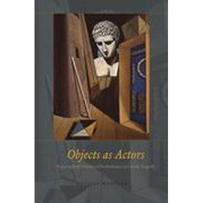 Objects as Actors (Inbunden, 2016)