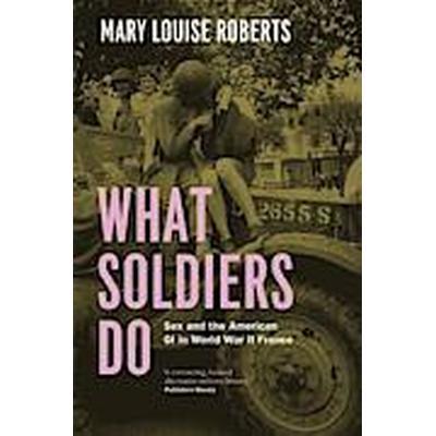 What Soldiers Do (Häftad, 2014)