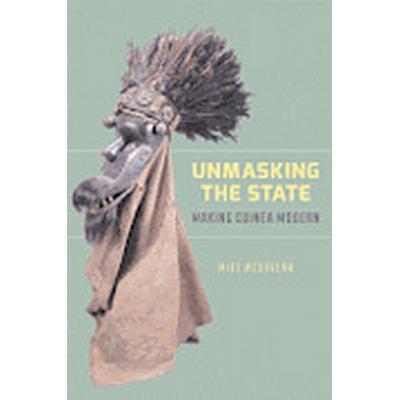 Unmasking the State (Häftad, 2013)