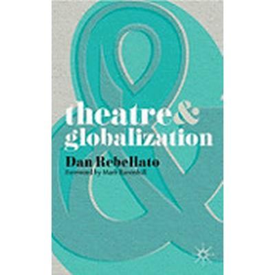 Theatre and Globalization (Häftad, 2009)