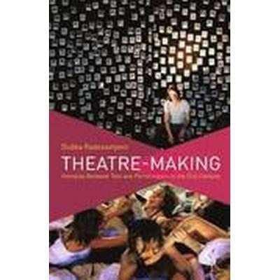 Theatre-Making (Häftad, 2013)
