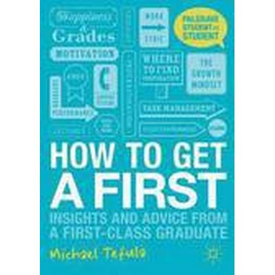 How to Get a First (Häftad, 2012)
