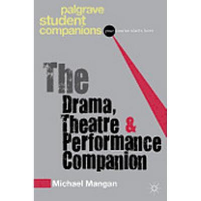 The Drama, Theatre and Performance Companion (Häftad, 2013)
