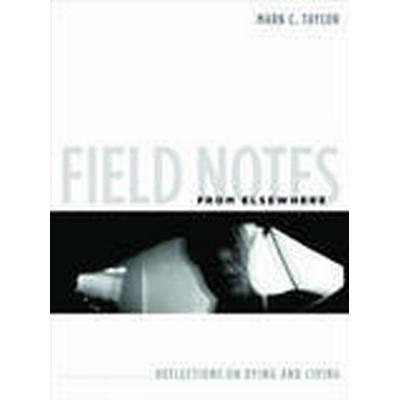 Field Notes from Elsewhere (Häftad, 2014)