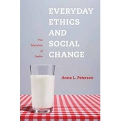 Everyday Ethics and Social Change (Häftad, 2009)
