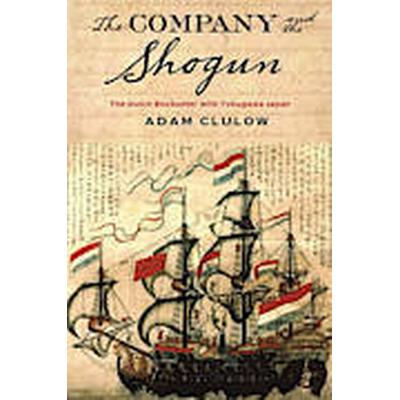 The Company and the Shogun (Inbunden, 2014)
