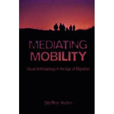 Mediating Mobility (Häftad, 2016)
