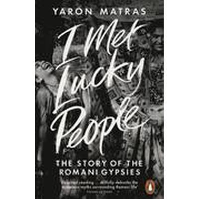 I Met Lucky People (Häftad, 2015)