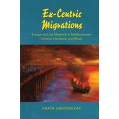 Ex-Centric Migrations (Häftad, 2016)