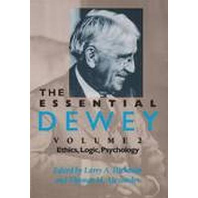 The Essential Dewey: Volume 2 Ethics, Logic, Psychology (Häftad, 1998)