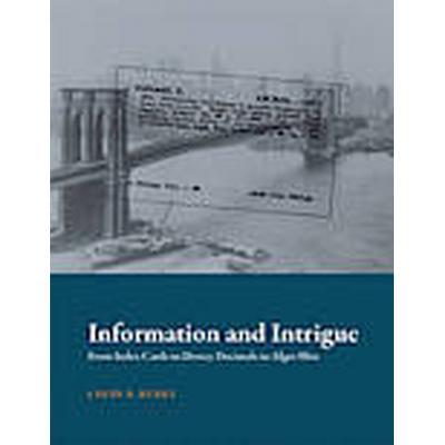 Information and Intrigue (Inbunden, 2014)