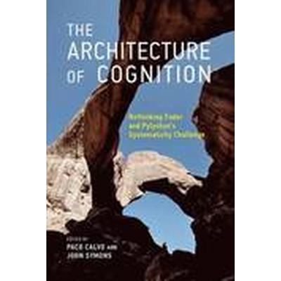 The Architecture of Cognition (Inbunden, 2014)