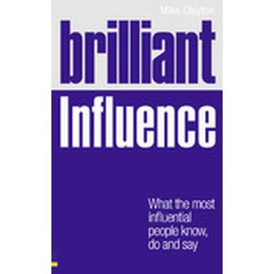 Brilliant Influence (Häftad, 2010)