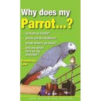 Why Does My Parrot...? (Häftad, 2015)