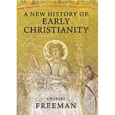 A New History of Early Christianity (Inbunden, 2009)
