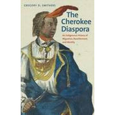 The Cherokee Diaspora (Inbunden, 2015)