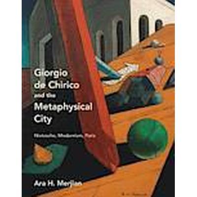 Giorgio de Chirico and the Metaphysical City (Inbunden, 2014)
