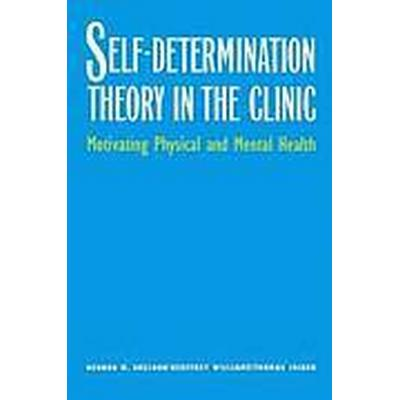 Self-Determination Theory in the Clinic (Häftad, 2013)
