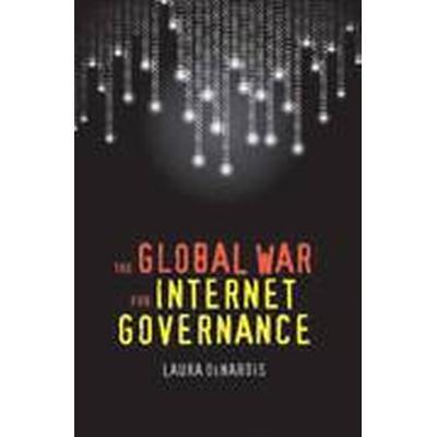 The Global War for Internet Governance (Häftad, 2015)