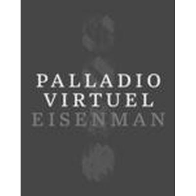 Palladio Virtuel (Inbunden, 2016)
