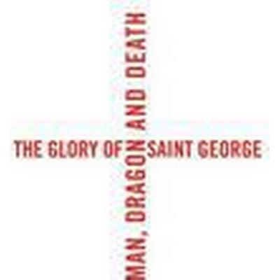 The Glory of Saint George (Inbunden, 2015)