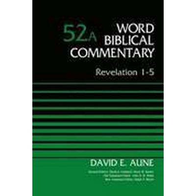 Revelation 1-5: Volume 52A (Inbunden, 2014)
