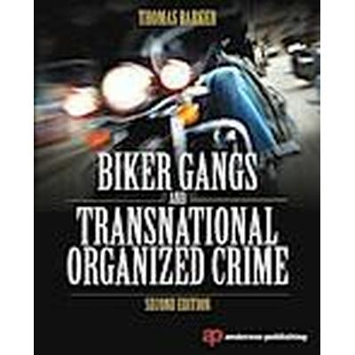 Biker Gangs and Transnational Organized Crime (Häftad, 2014)