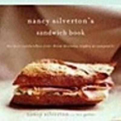 Nancy Silverton's Sandwich Book: The Best Sandwiches Ever--From Thursday Nights at Campanile (Häftad, 2005)