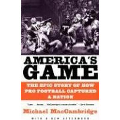 America's Game: The Epic Story of How Pro Football Captured a Nation (Häftad, 2005)