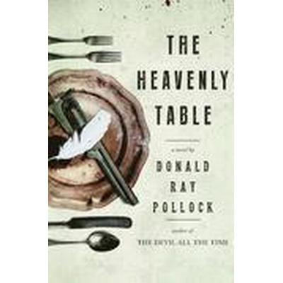 The Heavenly Table (Inbunden, 2016)
