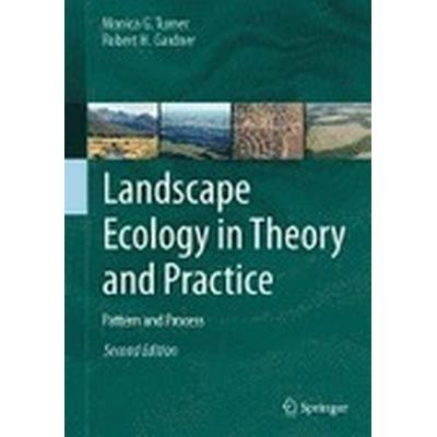 Landscape Ecology in Theory and Practice (Inbunden, 2015)