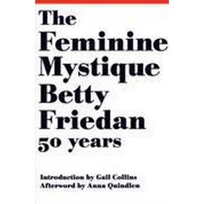 The Feminine Mystique (Inbunden, 2013)