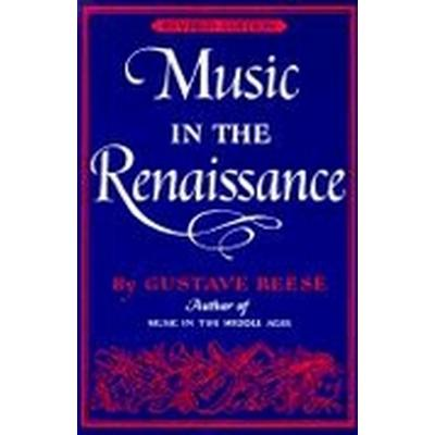 Music in the Renaissance (Inbunden, 1959)