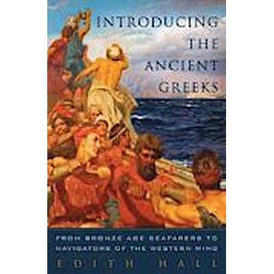 Introducing the Ancient Greeks (Inbunden, 2014)