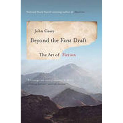 Beyond the First Draft (Häftad, 2015)