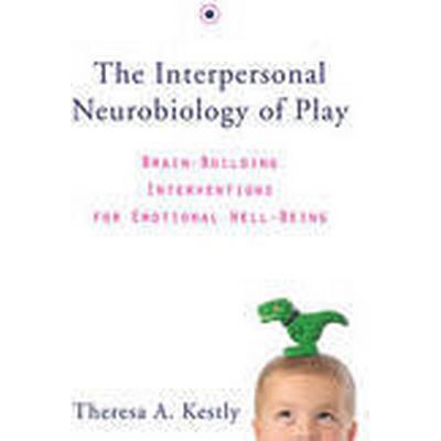 The Interpersonal Neurobiology of Play (Inbunden, 2014)