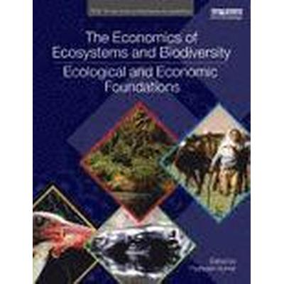 The Economics of Ecosystems and Biodiversity (Häftad, 2012)